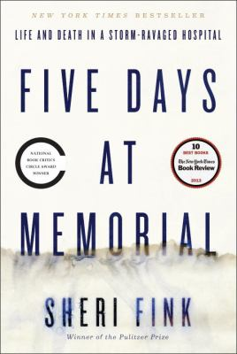 Details about Five days at Memorial : life and death in a storm-ravaged hospital