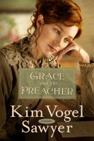 Grace And The Preacher : A Novel by Sawyer, Kim Vogel © 2017 (Added: 3/21/17)