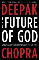 The Future Of God : A Practical Approach To Spirituality For Our Times by Chopra, Deepak © 2014 (Added: 2/26/15)