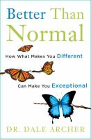 Better Than Normal : How What Makes You Different Can Make You Exceptional