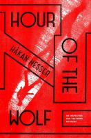 Hour Of The Wolf : An Inspector Van Veeteren Mystery by Nesser, Hêakan © 2015 (Added: 5/5/16)