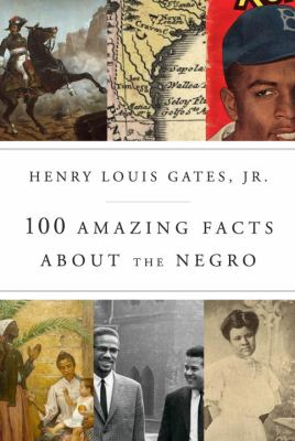 cover of 100 Amazing Facts about the Negro