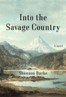 Into The Savage Country by Burke, Shannon © 2015 (Added: 2/24/15)