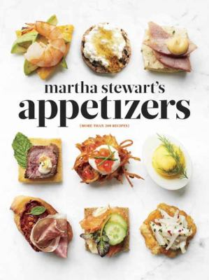 cover of Martha Stewart's appetizers : 200 recipes for dips, spreads, snacks, small plates, and other delicious hors d'oeuvres, plus 30 cocktails