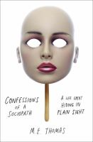 Book cover: Confessions of a Sociopath: A Life Spent Hiding in Plain Sight