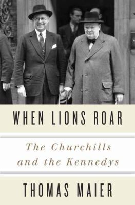 cover of When Lions Roar: The Churchills and the Kennedys