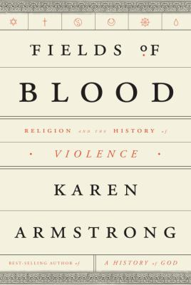 cover of Fields of Blood: Religion and the History of Violence