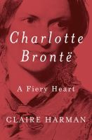 Cover art for Charlotte Bronte: A Fiery Heart