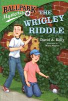The+wrigley+riddle by Kelly, David A. (David Andrew) © 2013 (Added: 6/28/16)