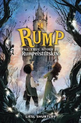 Cover image for Rump : the true story of Rumpelstiltskin