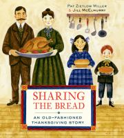 Cover art for Sharing the Bread: An Old-Fashioned Thanksgiving Story