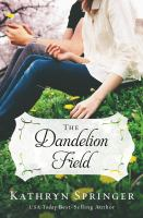 The Dandelion Field by Springer, Kathryn © 2014 (Added: 4/3/15)