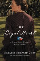 The Loyal Heart : A Lone Star Hero's Love Story by Gray, Shelley Shepard © 2016 (Added: 10/13/16)