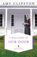 A Welcome At Our Door : An Amish Homestead Novel by Clipston, Amy © 2019 (Added: 5/9/19)