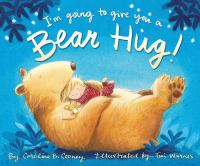 Im+going+to+give+you+a+bear+hug by Cooney, Caroline B. © 2016 (Added: 1/5/17)