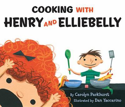 cover photo: Cooking with Henry and Elliebelly