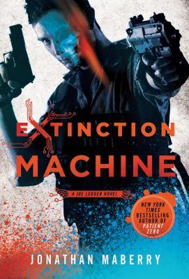 Details about Extinction machine : a joe ledger novel.
