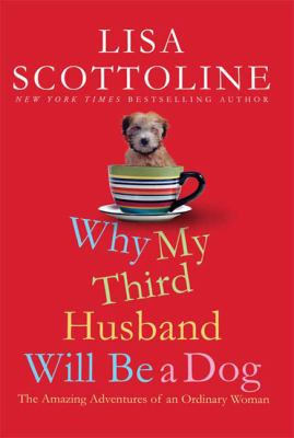 Details about Why my third husband will be a dog : the amazing adventures of an ordinary woman