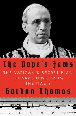 cover photo: The Pope's Jews: the Vatican's Secret Plan to Save Jews from the Nazis