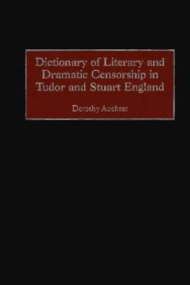 Cover art for Dictionary of Literary and Dramatic Censorship in Tudor and Stuart England