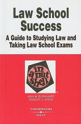 Law School Success: a guide to studying law and taking law school exams