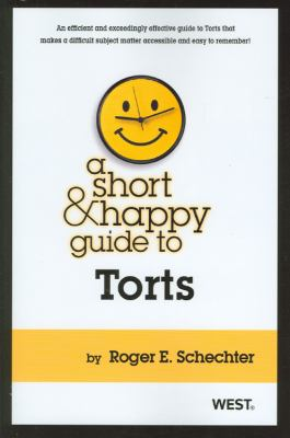 A Short Happy Guide to Torts
