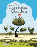 The+curious+garden by Brown, Peter © 2009 (Added: 12/7/17)