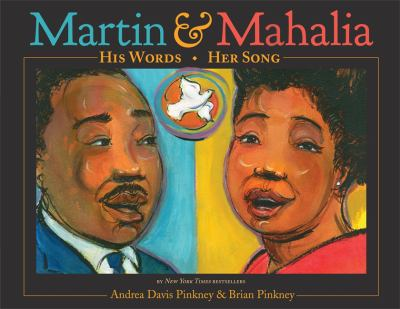 Martin and Mahalia by Andrea Davis Pinkney; Brian Pinkney