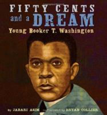Fifty Cents and a Dream by Jabari Asim; Bryan Collier (Artist)