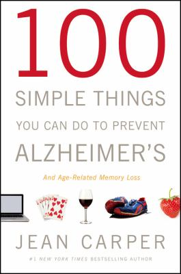 Details about 100 simple things you can do to prevent Alzheimer's and age-related memory loss