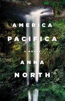 America Pacifica, by Anna North