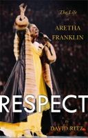 Respect : The Life Of Aretha Franklin by Ritz, David © 2014 (Added: 3/25/15)