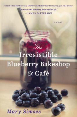 Details about The irresistible blueberry bakeshop & cafe : a novel