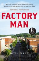 Book cover: Factory Man: How One Furniture Maker Battled Offshoring, Stayed Local and Helped Save an American Town