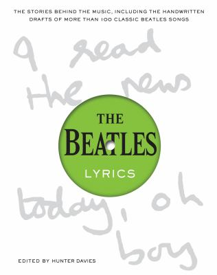 cover of The Beatles lyrics : the stories behind the music, including the handwritten drafts of more than 100 classic Beatles songs