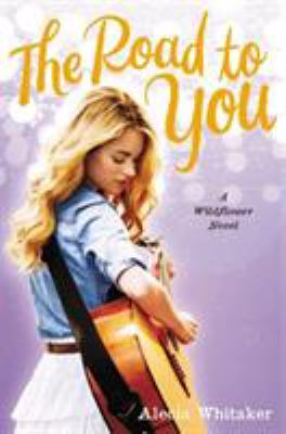 cover of The road to you : a Wildflower novel