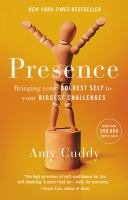 Presence : Bringing Your Boldest Self To Your Biggest Challenges by Cuddy, Amy Joy Casselberry © 2015 (Added: 1/25/16)