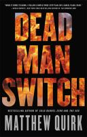 Dead Man Switch by Quirk, Matthew © 2017 (Added: 3/21/17)
