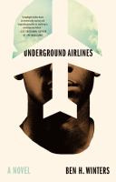 Underground Airlines by Winters, Ben H. © 2016 (Added: 7/22/16)