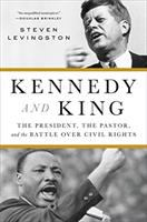Kennedy And King : The President, The Pastor, And The Battle Over Civil Rights by Levingston, Steven © 2017 (Added: 6/13/17)