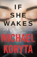 If She Wakes by Koryta, Michael © 2019 (Added: 5/14/19)