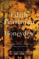 Honeydew : Stories by Pearlman, Edith © 2015 (Added: 1/7/15)