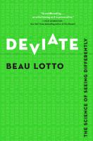 Deviate : The Science Of Seeing Differently by Lotto, R. Beau © 2017 (Added: 9/11/17)
