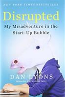 Disrupted : My Misadventure In The Start-up Bubble by Lyons, Daniel © 2016 (Added: 5/16/16)