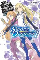 Is It Wrong To Try To Pick Up Girls In A Dungeon? On The Side : Sword Oratoria : Volume 1 by åOmori, Fujino © 2016 (Added: 2/17/17)