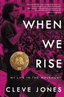 When We Rise : My Life In The Movement by Jones, Cleve © 2016 (Added: 4/14/17)