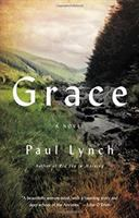 Grace : A Novel by Lynch, Paul © 2017 (Added: 7/11/17)