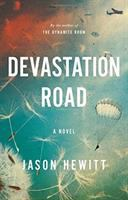 Devastation Road : A Novel by Hewitt, Jason © 2017 (Added: 7/11/17)