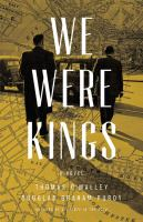 We Were Kings by O'Malley, Thomas © 2016 (Added: 7/22/16)
