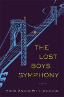The Lost Boys Symphony : A Novel by Ferguson, Mark Andrew © 2015 (Added: 4/3/15)